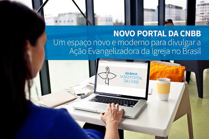 No dia 26 de abril de 2017 entrará no ar o novo portal da Conferência Nacional dos Bispos do Brasil