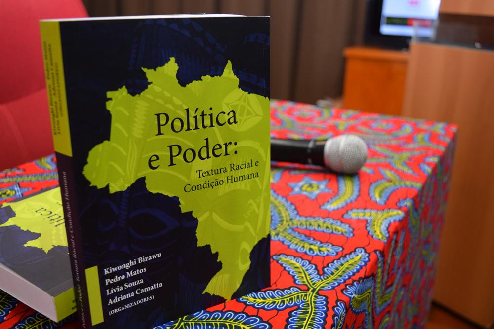 No evento foi realizado também o lançamento do livro ' Política e poder:  textura racial e condição humana.