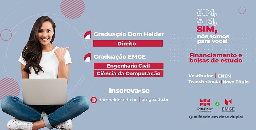 Sim, sim, sim, nós somos para você. Venha para a Dom Helder e a EMGE!