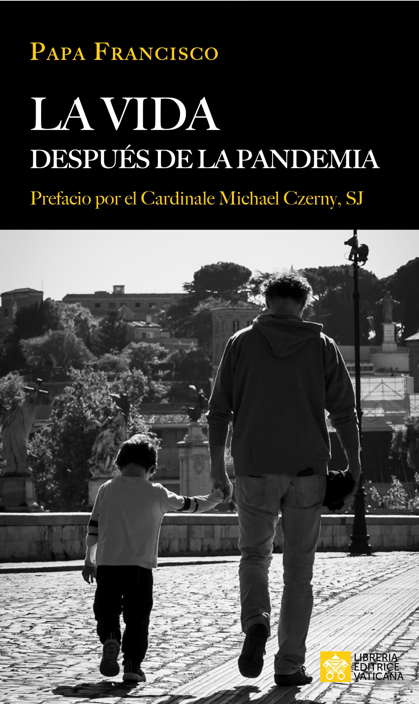 'A vida depois da pandemia' reúne 8 textos de Francisco e tem prefácio do cardeal Michael Czerny, SJ